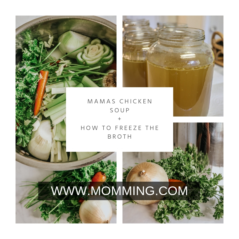 Mamas Chicken soup + How to freeze the broth